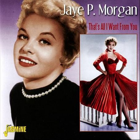 Jaye P. Morgan That's All I Want from You
