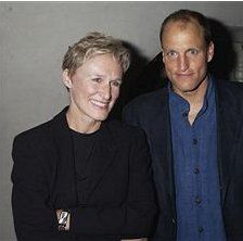 Woody Harrelson Glenn Close and