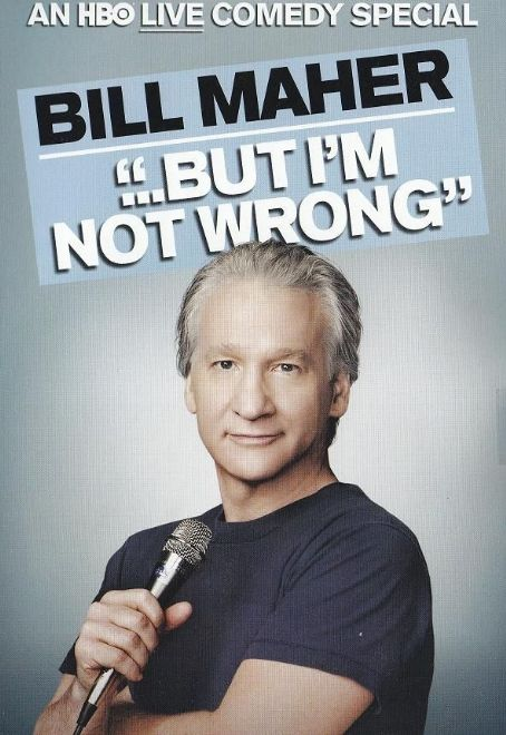 But I'm Not Wrong - Bill Maher