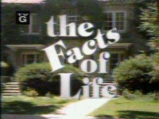 The Facts of Life Facts of Life