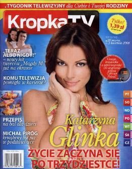 Katarzyna Glinka - Kropka Tv Magazine Cover [Poland] (28 March 2008)
