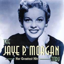 Jaye P. Morgan  Story