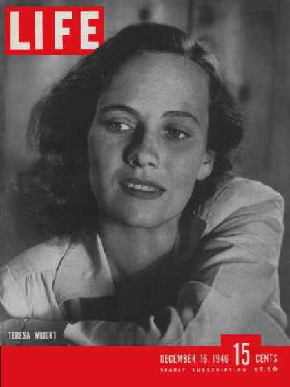 Teresa Wright - Life Magazine [United States] (16 December 1946)
