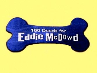 100 Deeds for Eddie McDowd