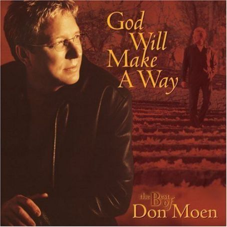 God Will Make A Way. The Best Of Don Moen