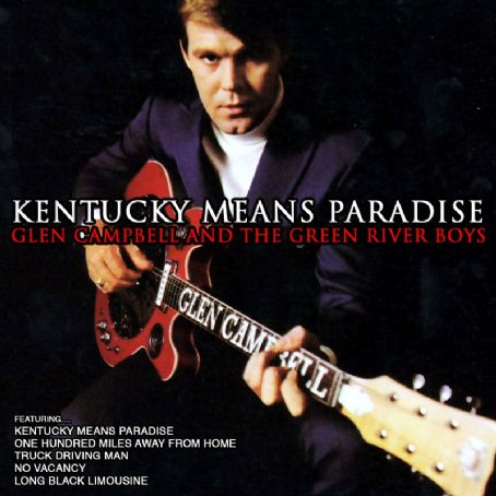 Kentucky Means Paradise - Glen Campbell