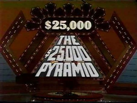 The (New) $25,000 Pyramid New $25,000 Pyramid